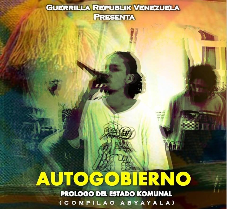 GUERRILLA REPUBLIK VENEZUELA PRESENTA : AUTOGOBIERNO
